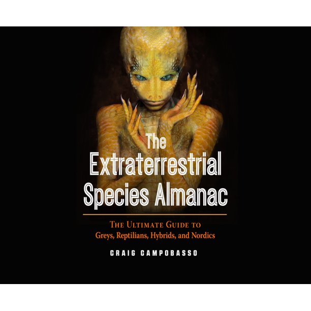 The Extraterrestrial Species Almanac, 82 Documented ET's, Craig Campobosso via Leak Project