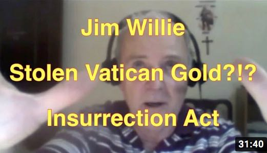 Jim Willie Interview - Stolen Vatican Gold!?! Insurrection Act - PART 1 - Fact or Fiction? - Part 2   Great Videos!